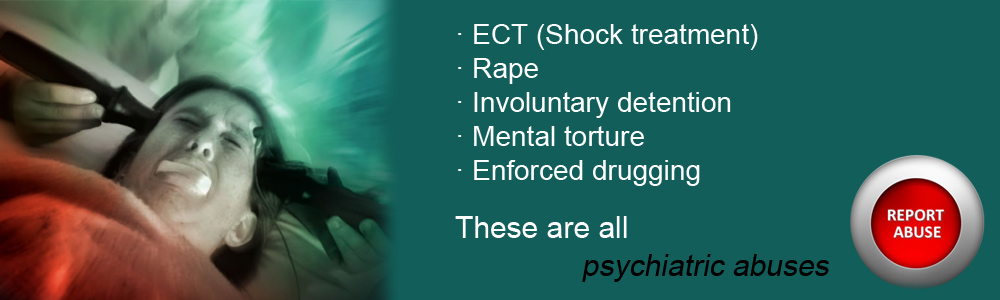 Psychiatric Abuse, report abuse